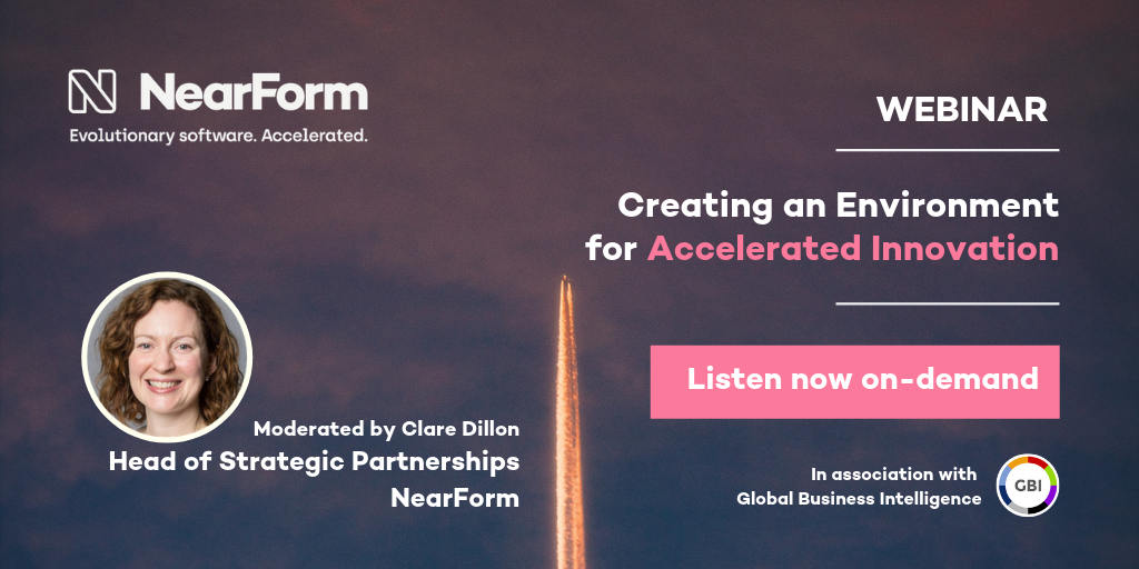 Listen to the webinar: Creating an Environment for Accelerated Innovation