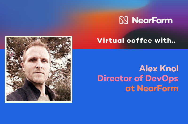 Virtual Coffee With NearForm Director of DevOps, Alex Knol