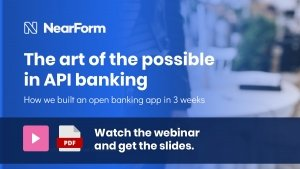 Watch the NearForm webinar on API banking