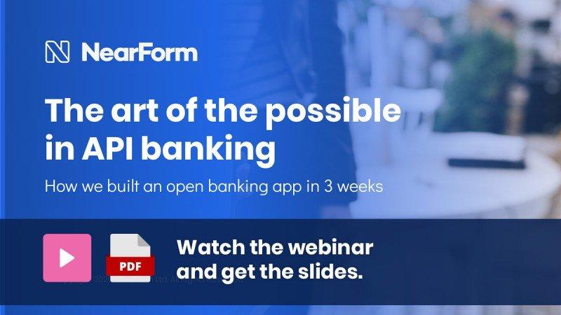 Watch the NearForm webinar on API banking
