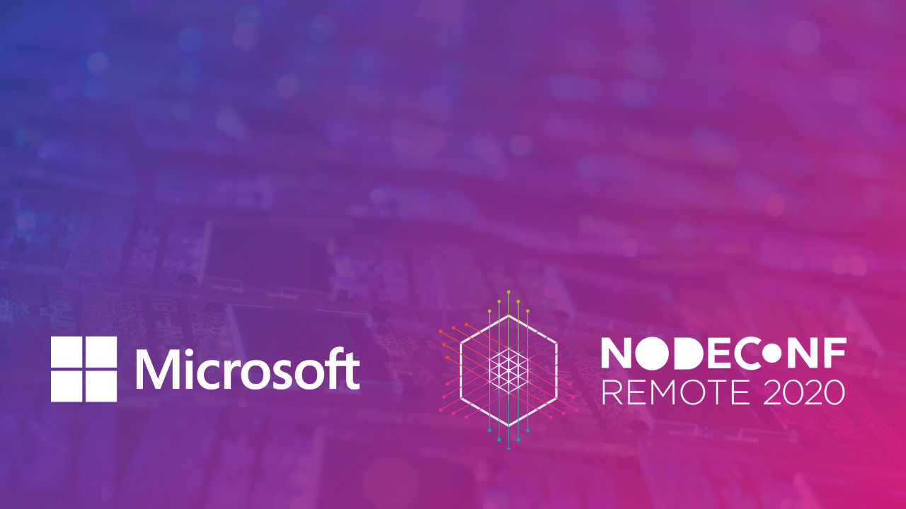 Microsoft Loves NodeConf Remote 2020